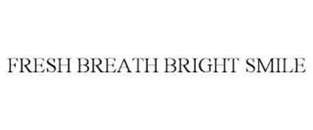 FRESH BREATH BRIGHT SMILE