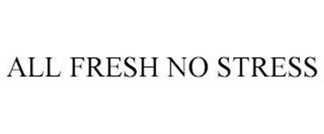 ALL FRESH NO STRESS