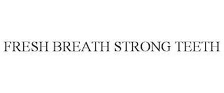 FRESH BREATH STRONG TEETH