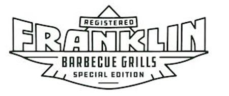 REGISTERED FRANKLIN BARBECUE GRILLS SPECIAL EDITION