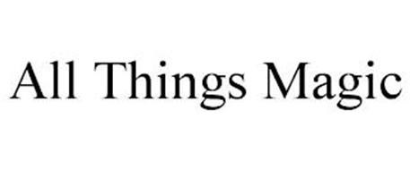 ALL THINGS MAGIC