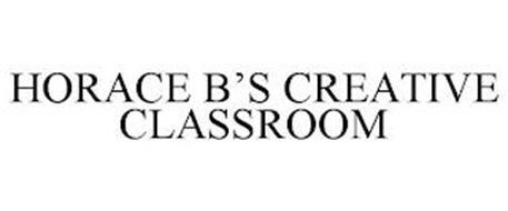 HORACE B'S CREATIVE CLASSROOM