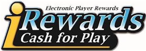 IREWARDS CASH FOR PLAY ELECTRONIC PLAYER REWARDS