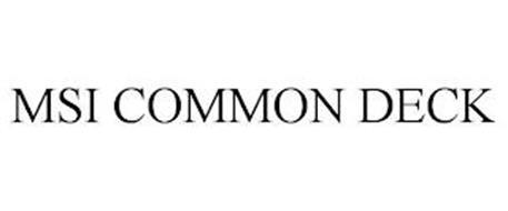 MSI COMMON DECK
