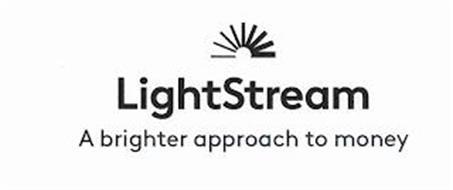 LIGHTSTREAM A BRIGHTER APPROACH TO MONEY