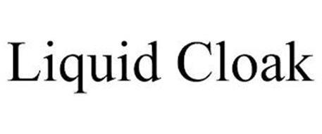 LIQUID CLOAK