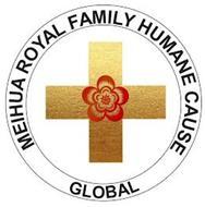 MEIHUA ROYAL FAMILY HUMANE CAUSE GLOBAL