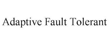 ADAPTIVE FAULT TOLERANT