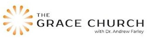 THE GRACE CHURCH WITH DR. ANDREW FARLEY