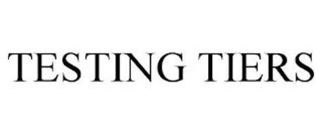 TESTING TIERS