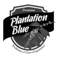 PREMIUM PLANTATION BLUE TRADITION CLASS EXPERIENCE