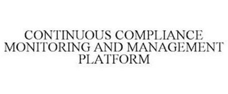 CONTINUOUS COMPLIANCE MONITORING AND MANAGEMENT PLATFORM