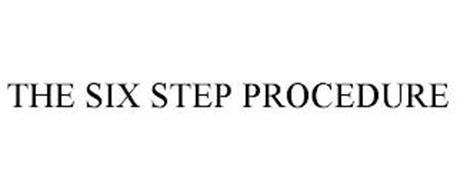 THE SIX STEP PROCEDURE