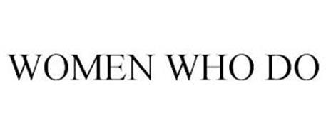 WOMEN WHO DO