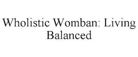 WHOLISTIC WOMBAN: LIVING BALANCED