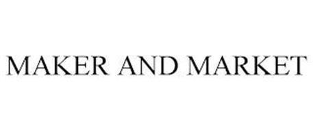 MAKER AND MARKET