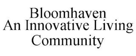 BLOOMHAVEN AN INNOVATIVE LIVING COMMUNITY
