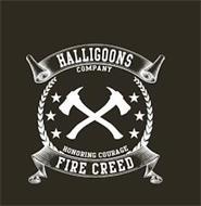 HALLIGOONS COMPANY. HONORING COURAGE, FIRE CREED
