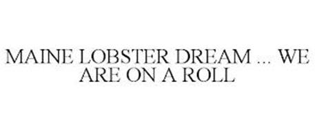 MAINE DREAM LOBSTER ... WE ARE ON A ROLL