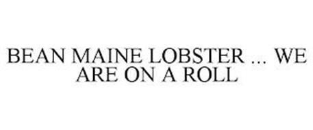 BEAN MAINE LOBSTER ... WE ARE ON A ROLL