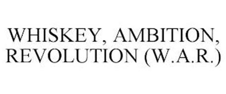 WHISKEY, AMBITION, REVOLUTION (W.A.R.)