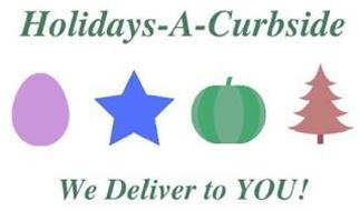 HOLIDAYS-A-CURBSIDE WE DELIVER TO YOU!