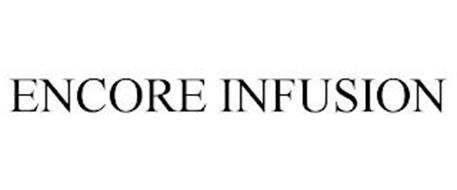 ENCORE INFUSION