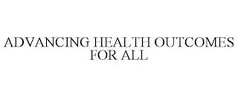 ADVANCING HEALTH OUTCOMES FOR ALL