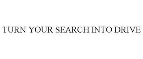 TURN YOUR SEARCH INTO DRIVE