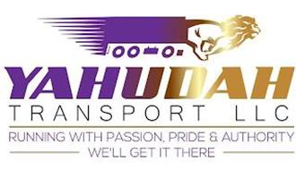 YAHUDAH TRANSPORT LLC RUNNING WITH PASSION, PRIDE & AUTHORITY WE'LL GET IT THERE