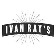 IVAN RAY'S