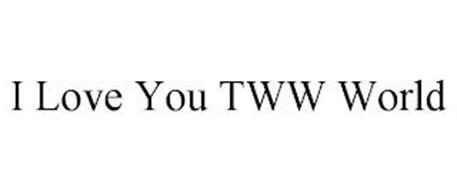 I LOVE YOU TWW WORLD