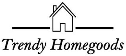 TRENDY HOMEGOODS