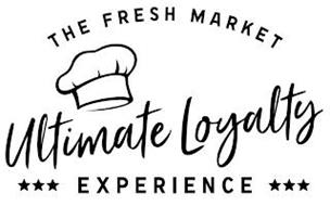 THE FRESH MARKET ULTIMATE LOYALTY EXPERIENCE