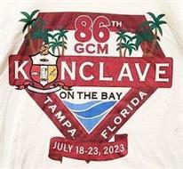 86TH GCM KONCLAVE ON THE BAY TAMPA, FLORIDA JULY 18-23, 2023