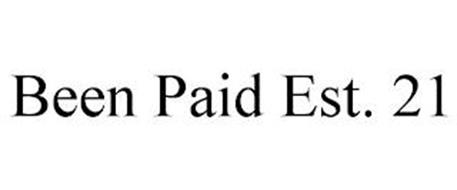 BEEN PAID EST. 21
