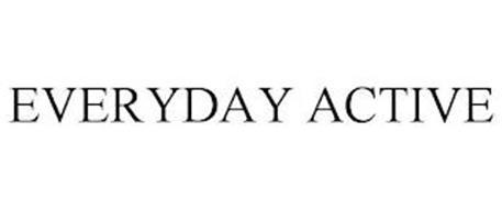 EVERYDAY ACTIVE