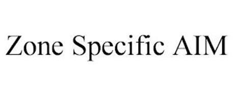 ZONE SPECIFIC AIM