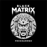 BLACK MATRIX PROGRAMMED