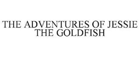 THE ADVENTURES OF JESSIE THE GOLDFISH