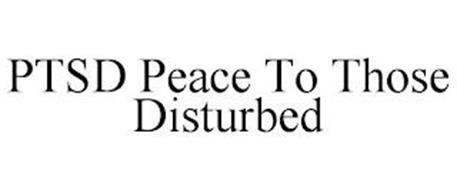 PTSD PEACE TO THOSE DISTURBED