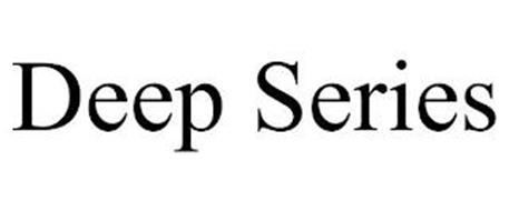 DEEP SERIES