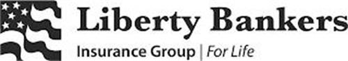 LIBERTY BANKERS INSURANCE GROUP   FOR LIFE