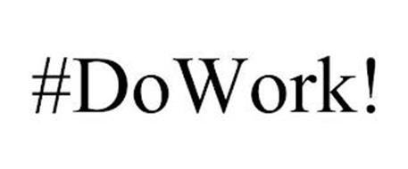 #DOWORK!