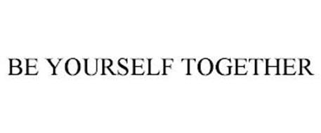 BE YOURSELF TOGETHER