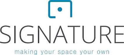 SIGNATURE MAKING YOUR SPACE YOUR OWN