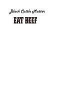 BLACK CATTLE MATTER EAT BEEF