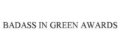BADASS IN GREEN AWARDS