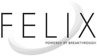 FELIX POWERED BY BREAKTHROUGH