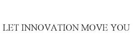 LET INNOVATION MOVE YOU